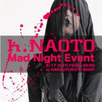 h.NAOTO Mad Night Event 8/17