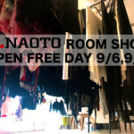h.NAOTO ROOM SHOP OPEN FREE DAY 9/6,9/8