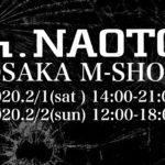 h.NAOTO大阪M-SHOP 2020.2/1-2/2