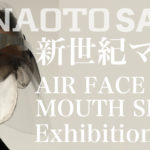 【h.NAOTO SALON MOUTH SHIELD&AIR FACE Exhibition 】