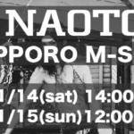 h.NAOTO 20th M-SHOP in 札幌 11/14-11/15