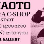 h.NAOTO名古屋C-SHOP開催~2021. 1/23-1/24