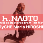 【TyCHE Maria 広島】 h.NAOTO取り扱いスタート!2021.5.1~